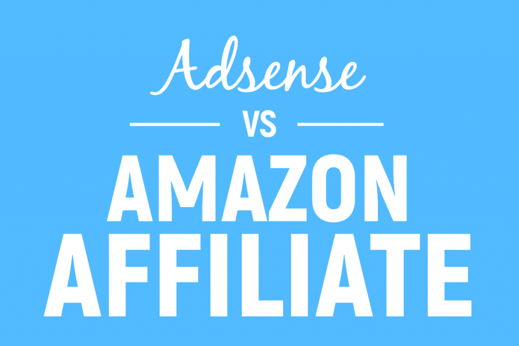 adsense vs amazon affiliate niche blog